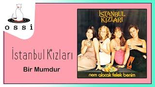 İstanbul Kızları / Bir Mumdur