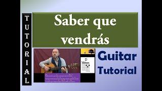 Saber Que Vendrás - Tutorial Guitarra (acordes-ritmo-letra)