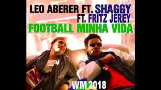 Football Minha Vida -  Leo Aberer ft. Shaggy ft. Fritz Jerey