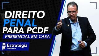 Direito Penal para PCDF  - Estratégia Presencial