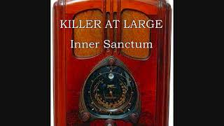 Killer At Large ~ Inner Sanctum  (1950)