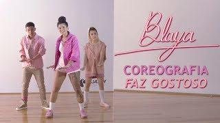 BLAYA   Coreografia Oficial    Faz Gostoso