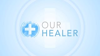 Our Healer