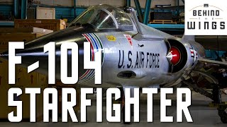 F-104 Starfighter | Behind the Wings