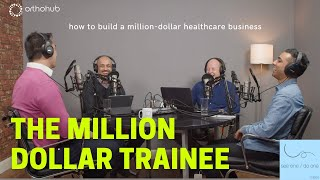How to build a million-dollar healthcare business as a medical trainee — orthohub see one / do one