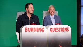 Chris Pratt Answers Ellen's 'Burning Questions'
