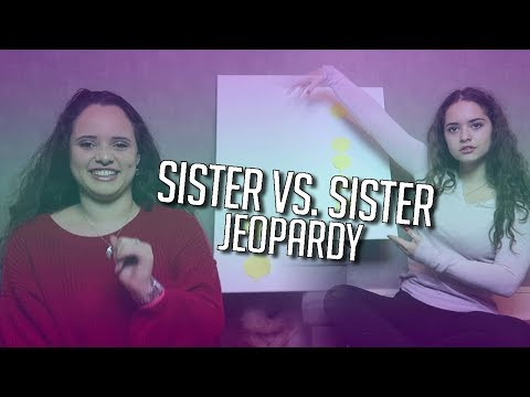 Sister vs. Sister Jeopardy