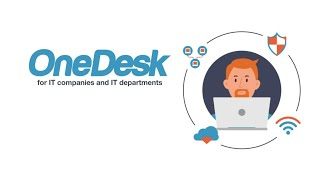 OneDesk for IT Companies & Departments