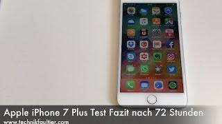 Apple iPhone 7 Plus Test Fazit nach 72 Stunden