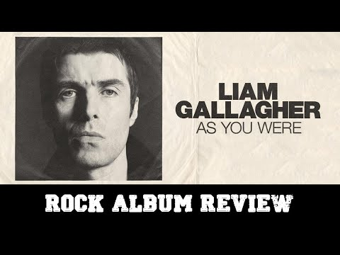 "Rock Album Review – Liam Gallagher ""As You Were"""