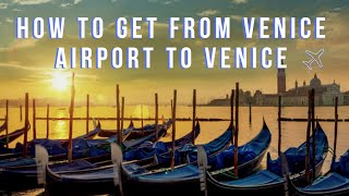 How to get from Venice Airport to Venice