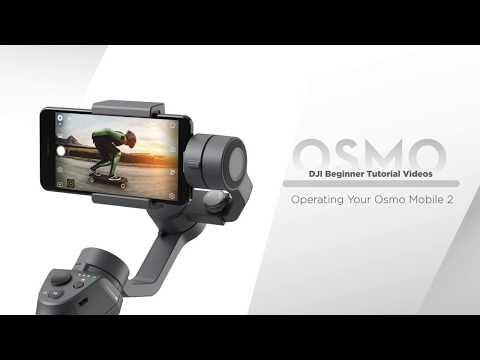 DJI Osmo Mobile 2   Operating Your Osmo Mobile 2