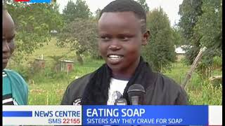 Tale of two sisters who have a unique appetite and a crave for bar soaps Nandi county beauties who e