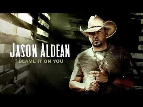 Jason Aldean - Blame It On You (Official Audio)