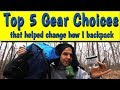 Top 5 Gear Choices that changed how I backpack