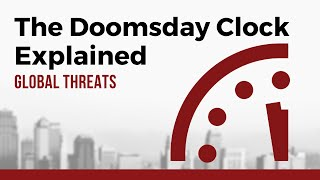 How Does the Famous Doomsday Clock Work? Bulletin of Atomic Scientists Explained.