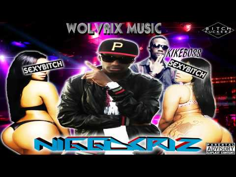 NiggaCriz | Sexy B!tch Con Kike Bozz