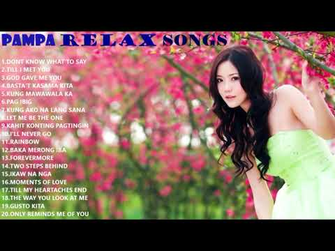 Pampa Relax Nonstop Songs OPM Playlist