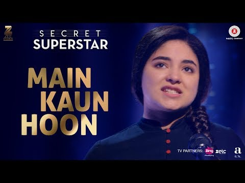 Download Main Kaun Hoon - Secret Superstar | Zaira Wasim | Aamir Khan | Amit Trivedi | Kausar Munir | Meghna HD Mp4 3GP Video and MP3