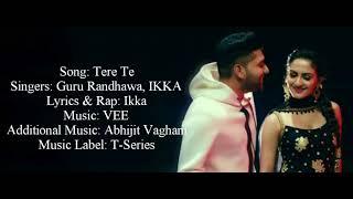 """TERE TE"" Full Song With Lyrics Guru Randhawa Ft. IKKA"