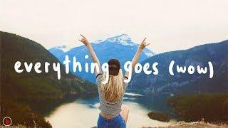 Broods   Everything Goes (Wow) (Lyrics)