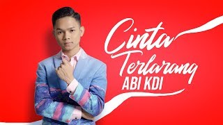 ABI KDI - Cinta Terlarang (Official Music Video)