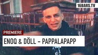 Enoq & Döll   Pappalapapp (16BARS.TV PREMIERE)