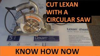Cut Lexan Polycarbonate Sheet With Circular Saw