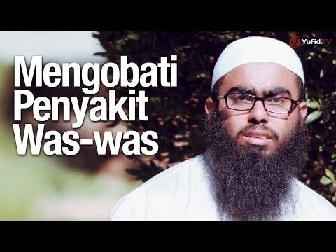 Video Ceramah Singkat: Cara Mengobati Penyakit Was-was - Ustadz Haikal Basyarahil, Lc. (Mengatasi Waswas)