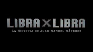 Libra x Libra: La Historia de Juan Manuel Márquez (Subs ENG & ESP) FULL HD