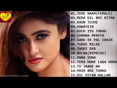 NEW HEART TOUCHING SONGS 2018 | MELODY FEBRUARY SPECIAL | BEST BOLLYWOOD ROMANTIC SONGS