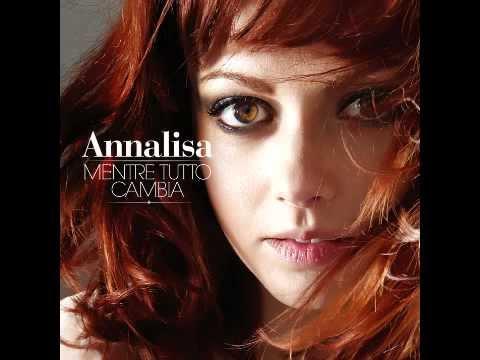 Annalisa - Non Cambiare Mai