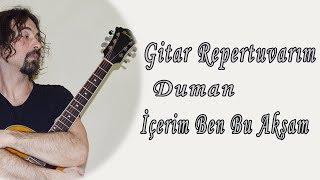 Duman-İçerim Ben Bu Akşam - Gitar Repertuvarım