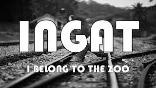 Ingat  (Lyrics) - I Belong to the Zoo