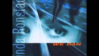 Linda Ronstadt -When We Ran