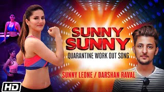 SUNNY SUNNY THE QUARANTINE WORKOUT SONG LYRICS SUNNY LEONE | DARSHAN RAVAL