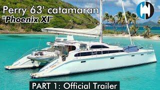 "Perry 63 Sailing Catamaran For Sale | ""Phoenix XI"" Part 1: Official Trailer"
