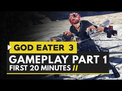 God Eater 3 | Gameplay Part 1 - 20 Minutes of Gameplay