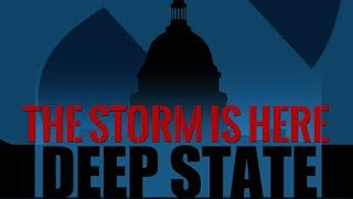 The Storm is Here - Deep State Exposed - Documentary 2018