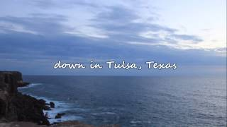 Easton Corbin - Tulsa Texas (with lyrics)