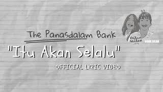 The PanasDalam Bank (Remastered 2018)   Itu Akan Selalu
