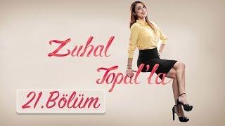 Zuhal Topal'la  21. Bölüm (HD)   20 Eylül 2016