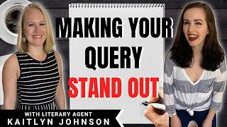 How to Make Your Query Letter Stand Out: 10 Tips | Ft. Literary Agent Kaitlyn Johnson | iWriterly