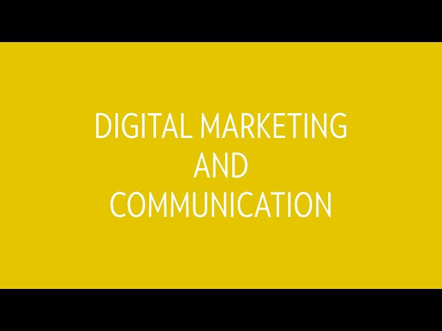 Digital Marketing and Communication