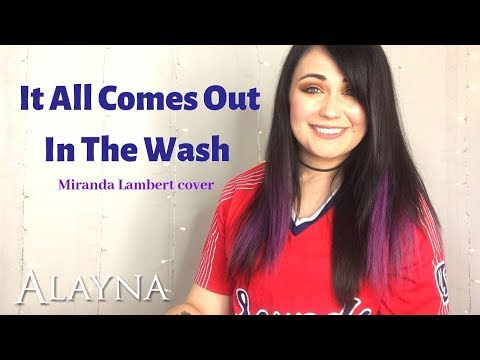 It All Comes Out In The Wash - Miranda Lambert cover Alayna