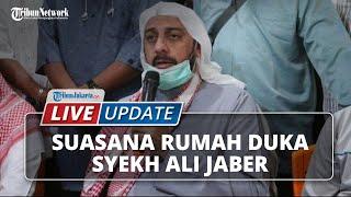 LIVE UPDATE: Suasana Terkini Rumah Duka Syekh Ali Jaber di Pulogadung, Jakarta Timur