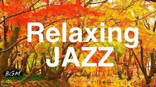 Relaxing Jazz Music - Instrumental CAFE MUSIC For Relax,Study,Work - Background Music