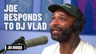Joe Responds To DJ Vlad | The Joe Budden Podcast