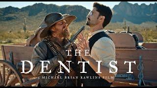 'The Dentist' Western Short Film