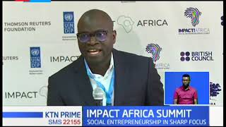 Impact Africa summit kicks off bringing together entrepreneurs with sharp focus